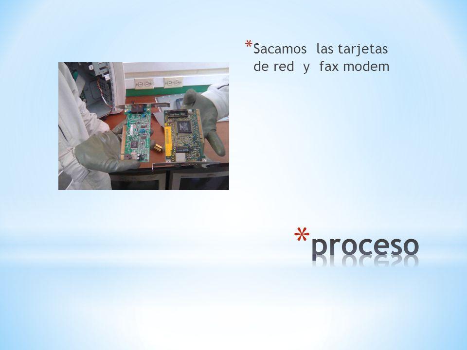 Sacamos las tarjetas de red y fax modem
