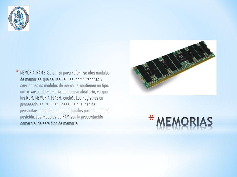 MEMORIA RAM : Se utiliza para referirse alos modulos de memorias que se usan en las computadoras y servidores os modulos de memoria contienen un tipo, entre varios de memoria de acceso aleatorio, ya que las ROM, MEMORIA FLASH, caché . Los registros en procesadores tambien poseen la cualidad de presentar retardos de acceso iguales para cualquier posición. Los módulos de RAM son la presentación comercial de este tipo de memoria