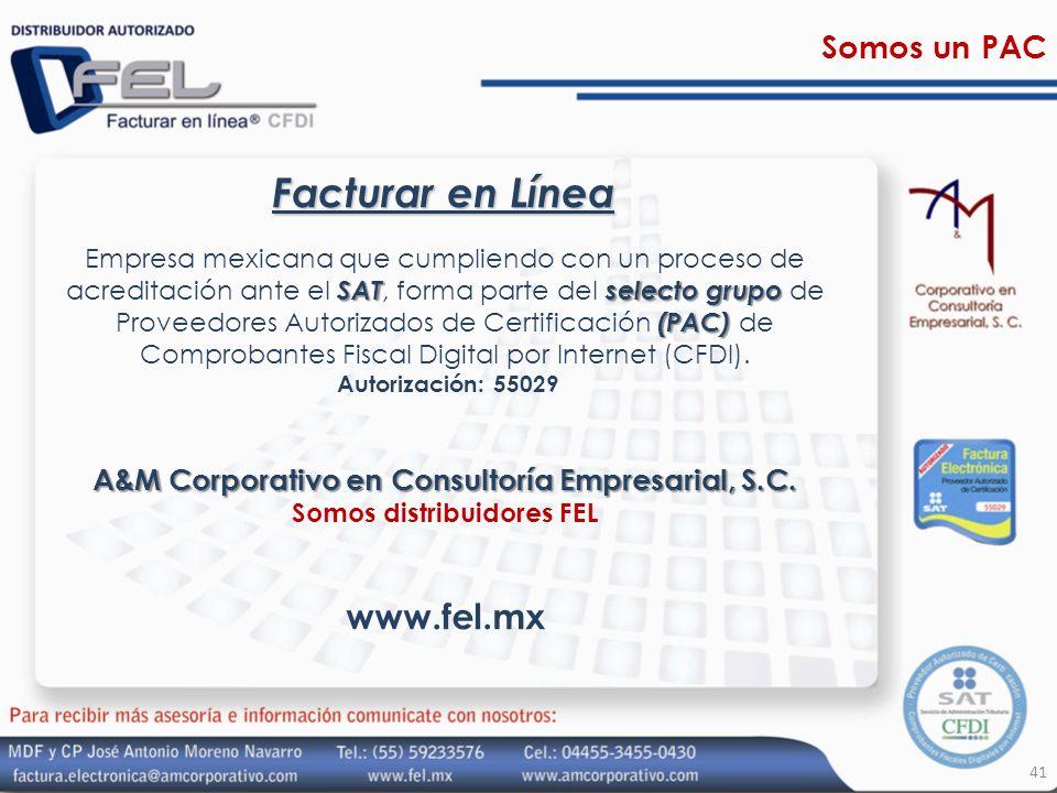 Facturar en Línea www.fel.mx Somos un PAC