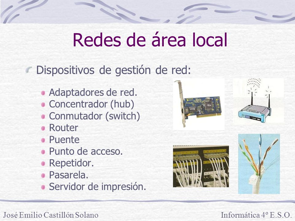 Redes de área local Dispositivos de gestión de red: