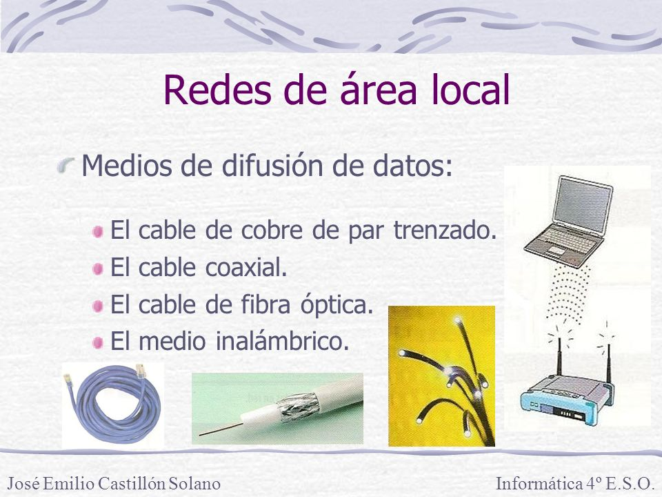 Redes de área local Medios de difusión de datos: