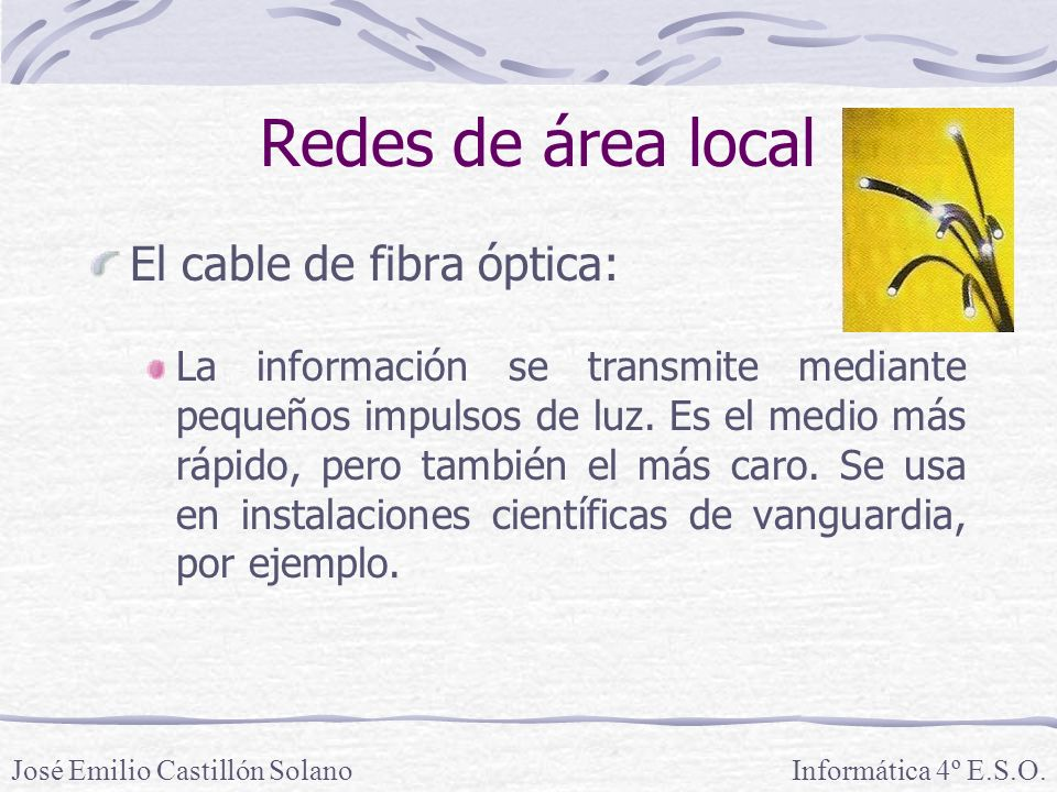 Redes de área local El cable de fibra óptica: