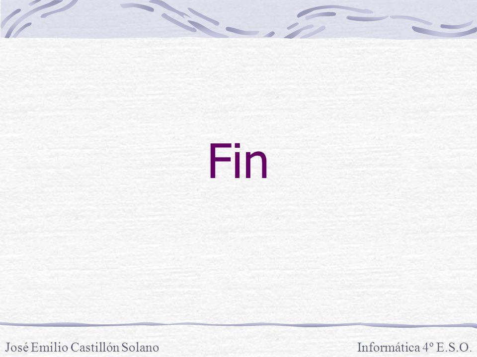 Fin José Emilio Castillón Solano Informática 4º E.S.O.