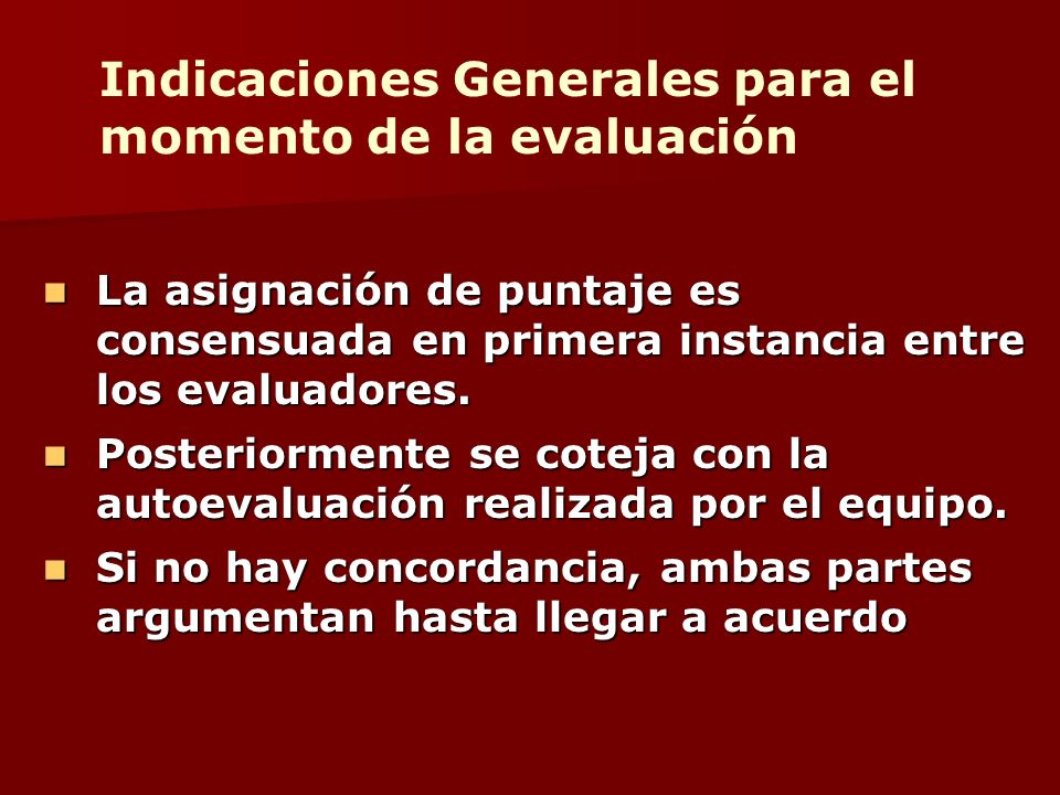 Indicaciones Generales para el momento de la evaluación