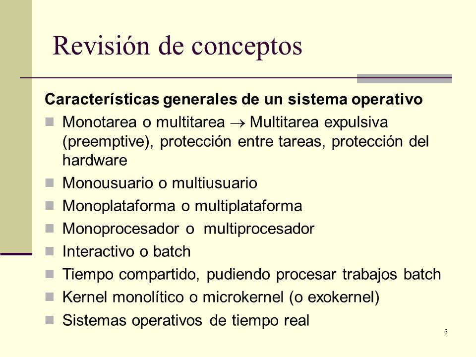 Revisión de conceptos Características generales de un sistema operativo.