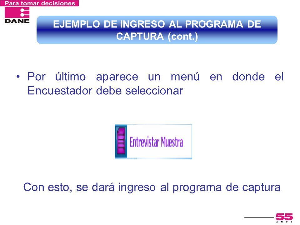 EJEMPLO DE INGRESO AL PROGRAMA DE CAPTURA (cont.)