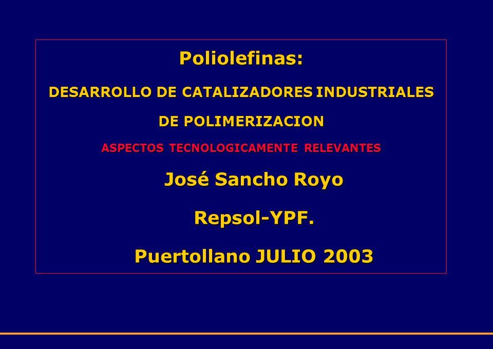 Poliolefinas: José Sancho Royo Repsol-YPF. Puertollano JULIO 2003
