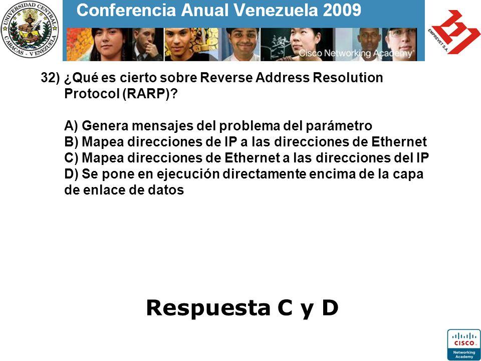 32) ¿Qué es cierto sobre Reverse Address Resolution Protocol (RARP)