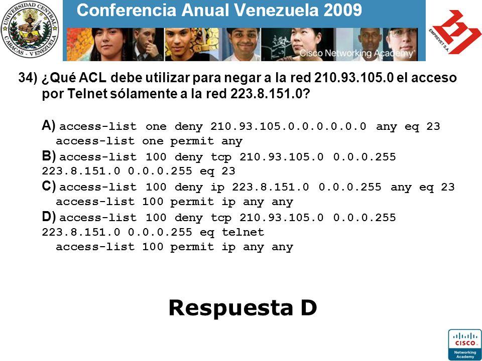 34) ¿Qué ACL debe utilizar para negar a la red 210. 93. 105