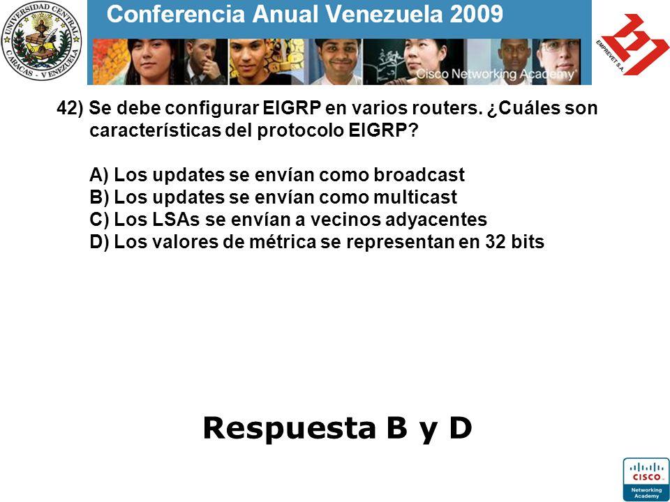 42) Se debe configurar EIGRP en varios routers