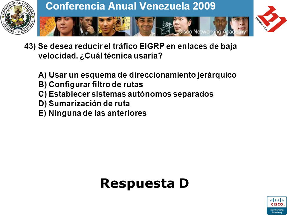 43) Se desea reducir el tráfico EIGRP en enlaces de baja velocidad