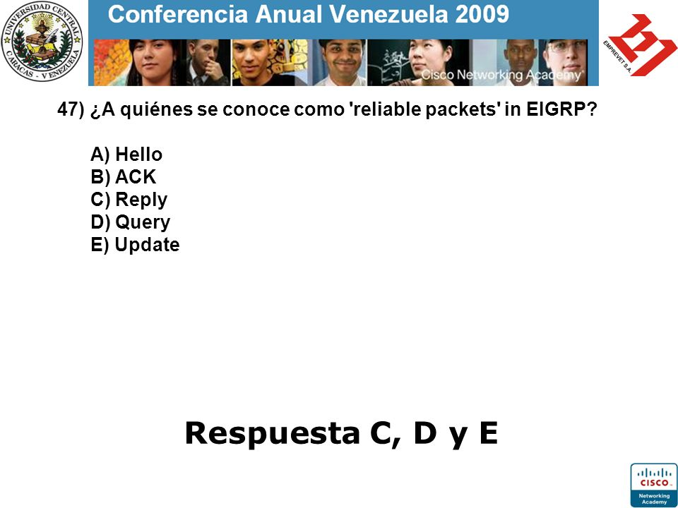 47) ¿A quiénes se conoce como reliable packets in EIGRP