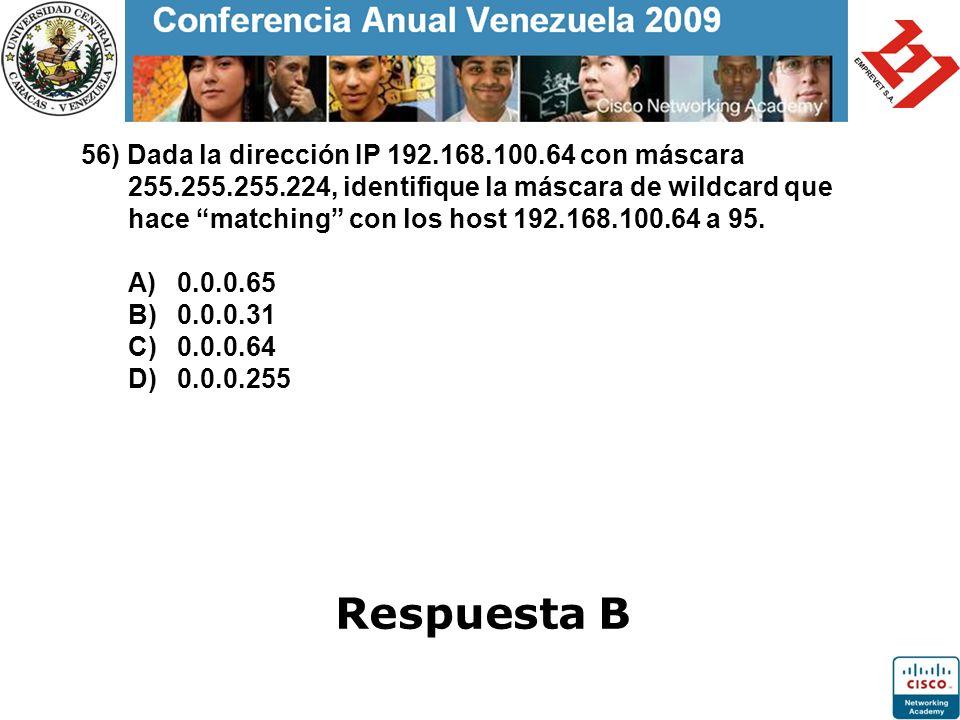 56) Dada la dirección IP 192. 168. 100. 64 con máscara 255. 255. 255