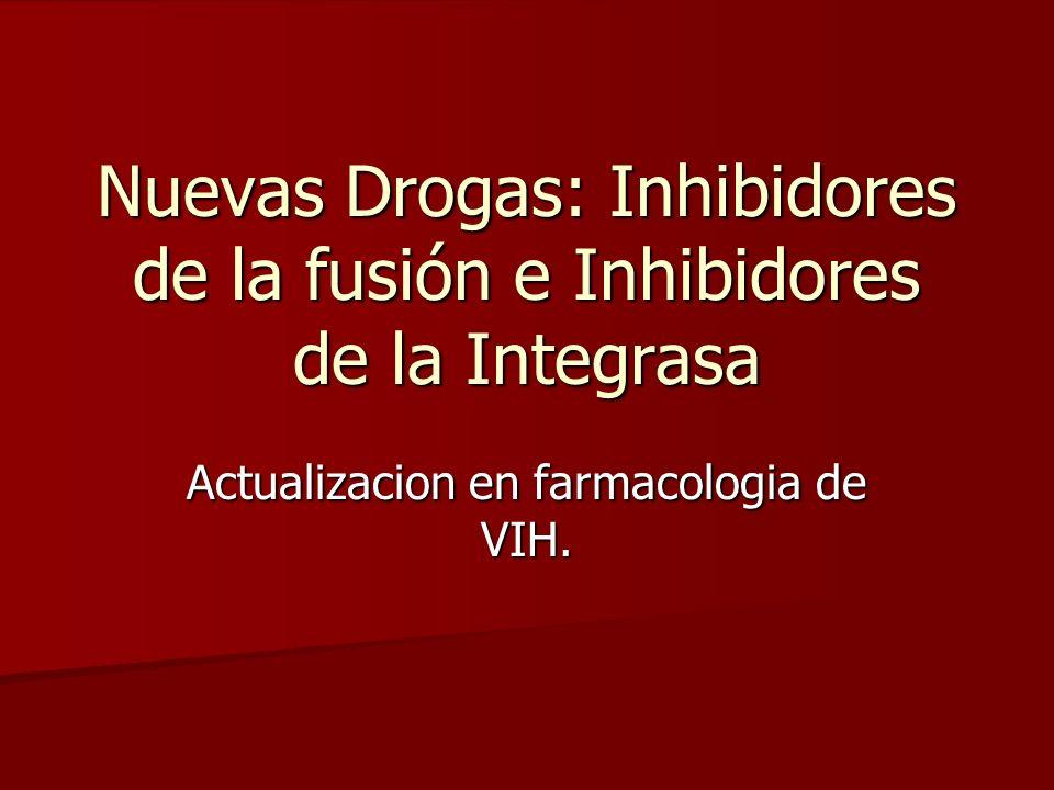 Nuevas Drogas: Inhibidores de la fusión e Inhibidores de la Integrasa