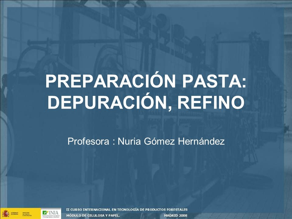 PREPARACIÓN PASTA: DEPURACIÓN, REFINO