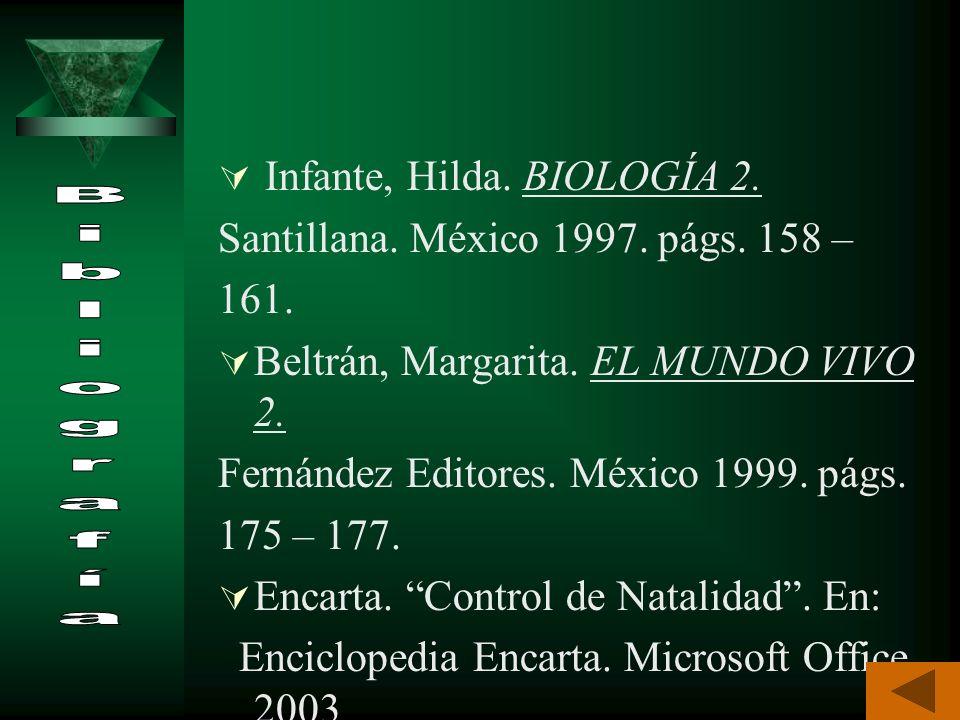 Bibliografía Infante, Hilda. BIOLOGÍA 2.