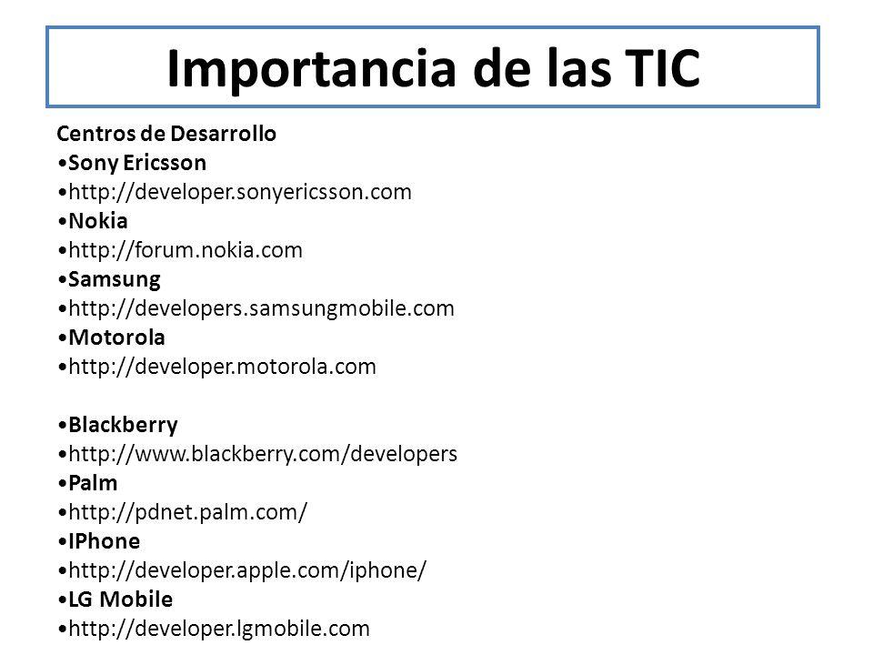 Importancia de las TIC Centros de Desarrollo •Sony Ericsson
