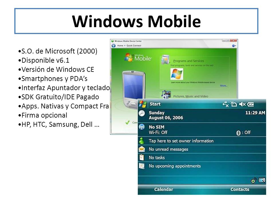Windows Mobile •S.O. de Microsoft (2000) •Disponible v6.1