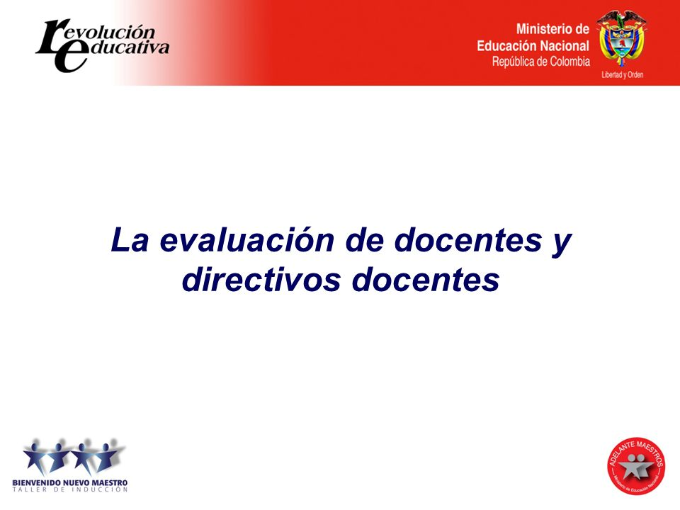 La evaluación de docentes y directivos docentes