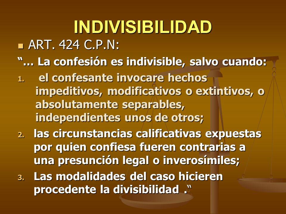 INDIVISIBILIDAD ART. 424 C.P.N: