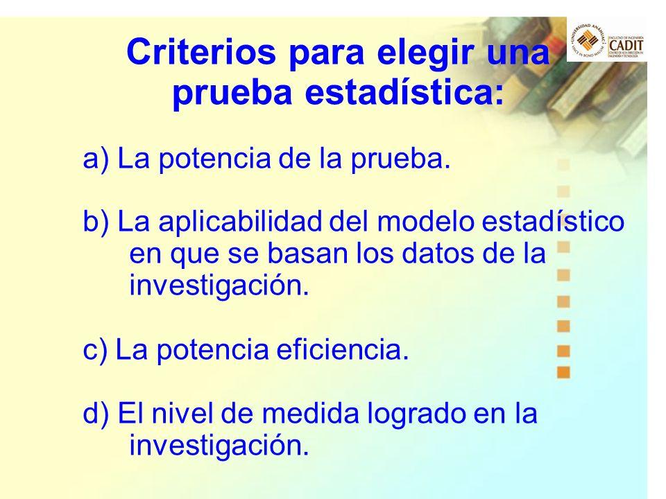 Criterios para elegir una prueba estadística: