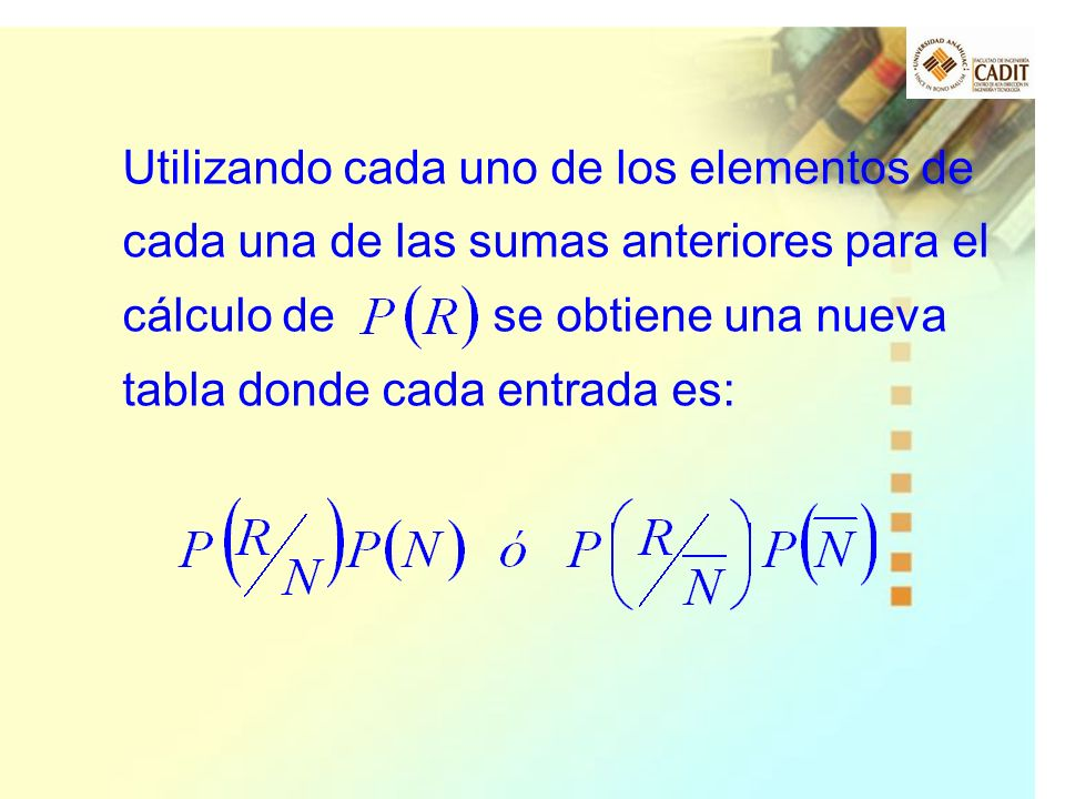 Utilizando cada uno de los elementos de cada una de las sumas anteriores para el cálculo de se obtiene una nueva tabla donde cada entrada es: