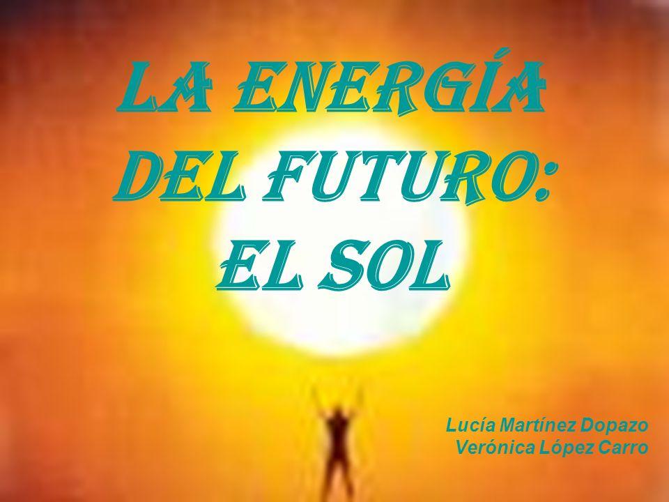 LA ENERGÍA DEL FUTURO: EL SOL
