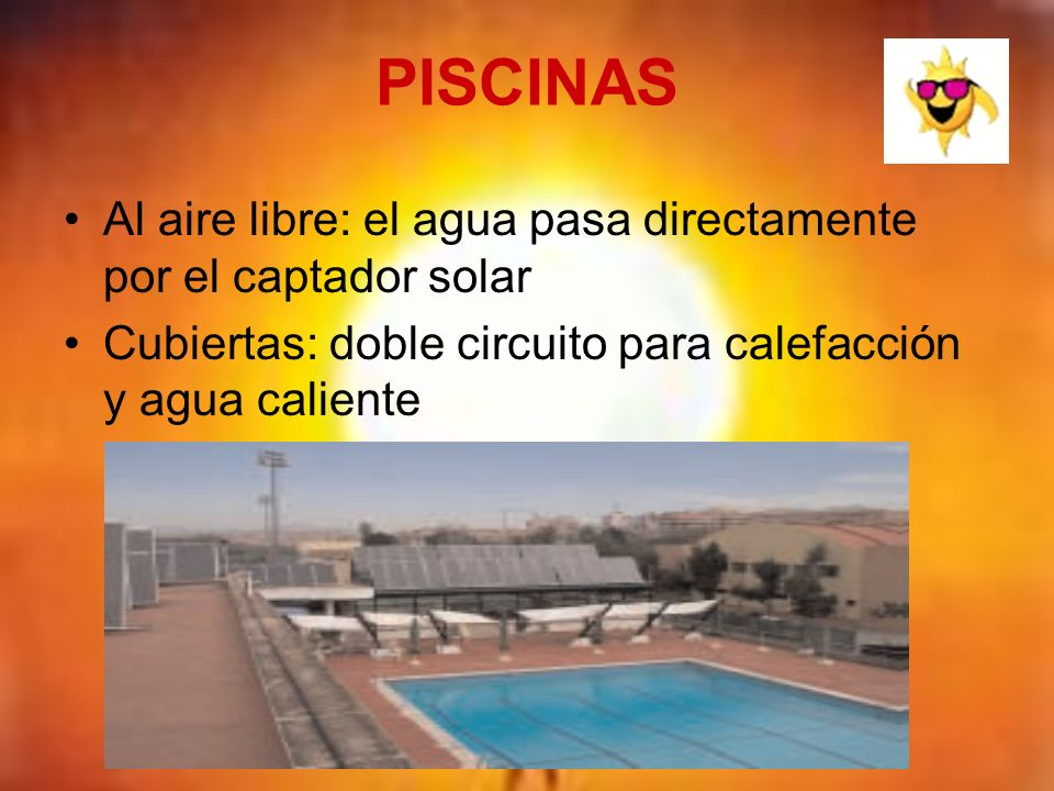 PISCINASAl aire libre: el agua pasa directamente por el captador solar.
