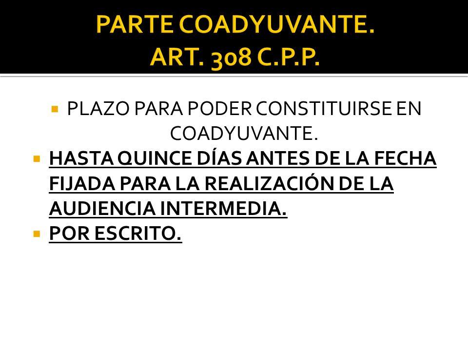 PARTE COADYUVANTE. ART. 308 C.P.P.