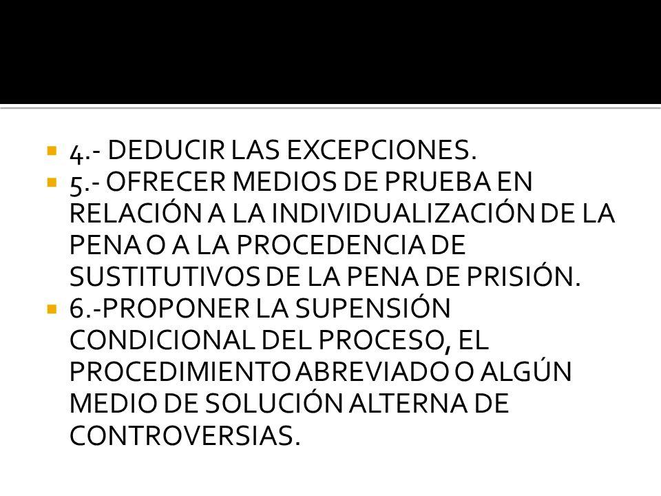 4.- DEDUCIR LAS EXCEPCIONES.