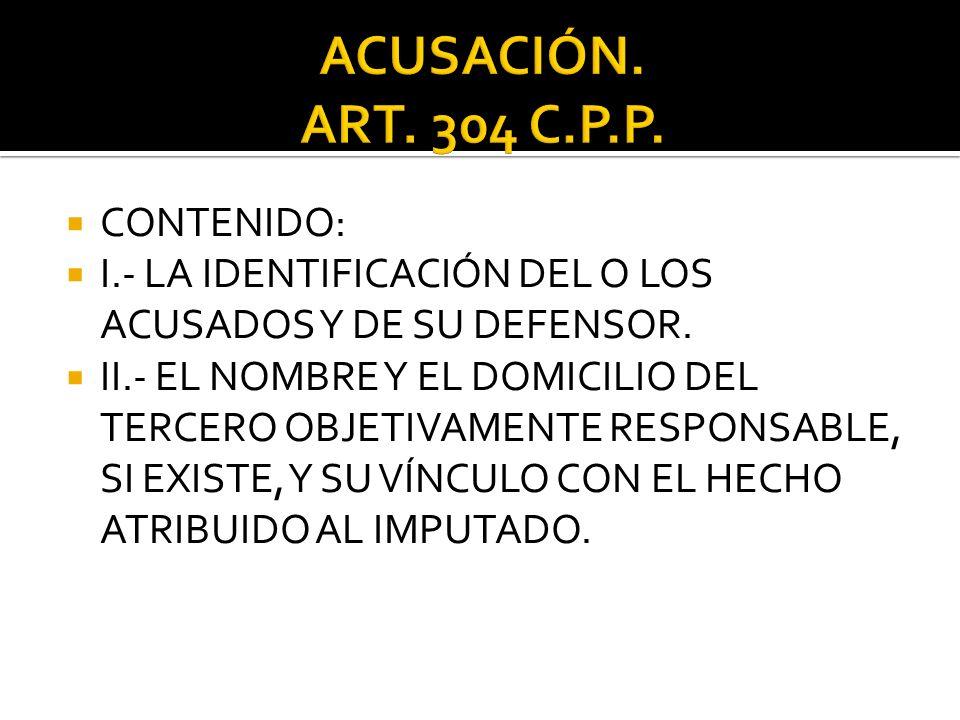 ACUSACIÓN. ART. 304 C.P.P. CONTENIDO: