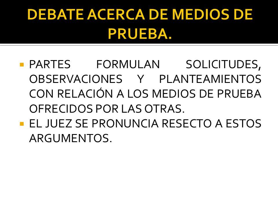 DEBATE ACERCA DE MEDIOS DE PRUEBA.