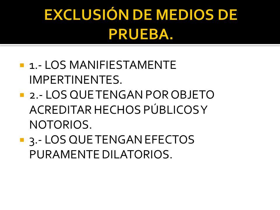 EXCLUSIÓN DE MEDIOS DE PRUEBA.
