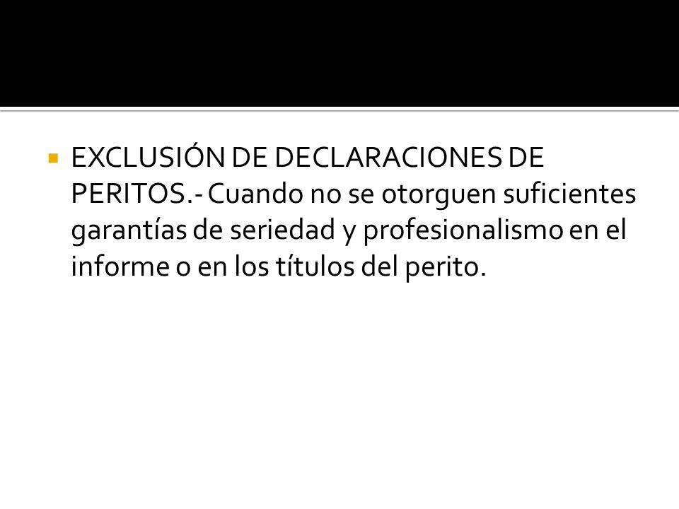 EXCLUSIÓN DE DECLARACIONES DE PERITOS