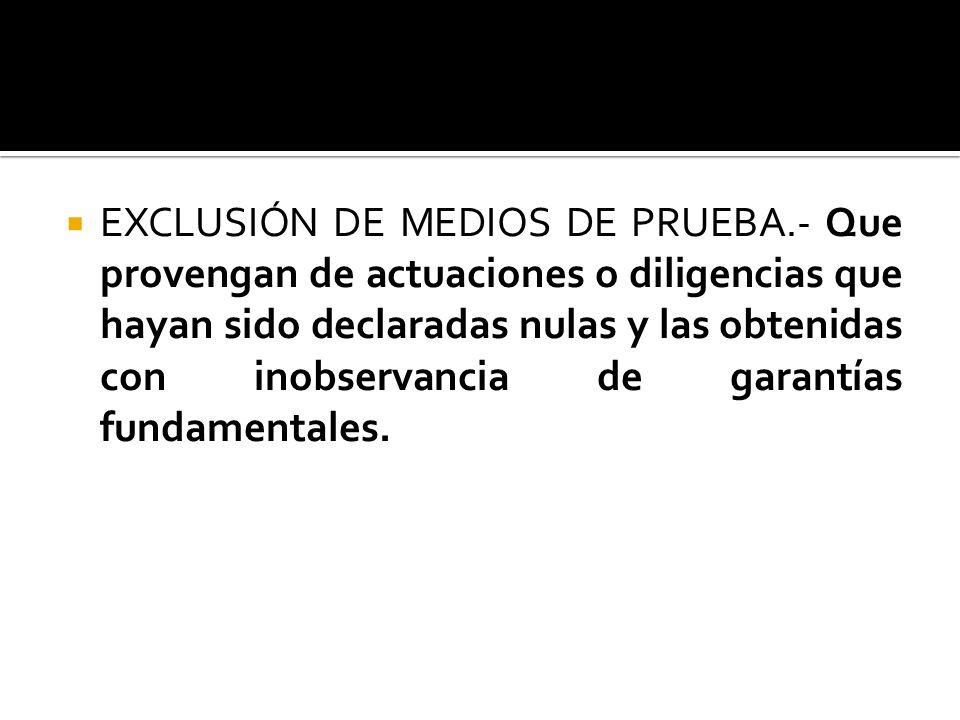 EXCLUSIÓN DE MEDIOS DE PRUEBA