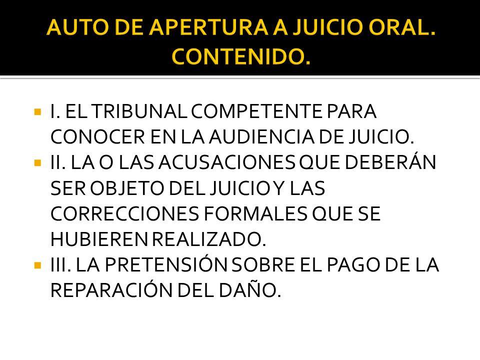 AUTO DE APERTURA A JUICIO ORAL. CONTENIDO.