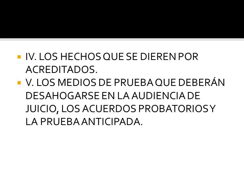 IV. LOS HECHOS QUE SE DIEREN POR ACREDITADOS.