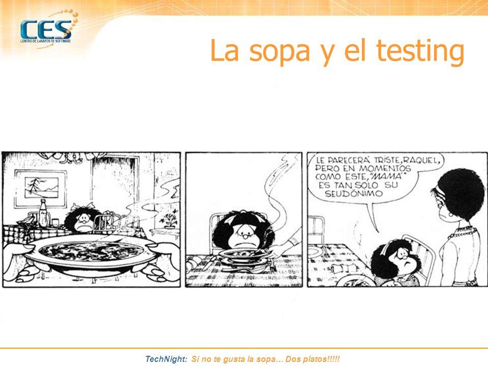 La sopa y el testing