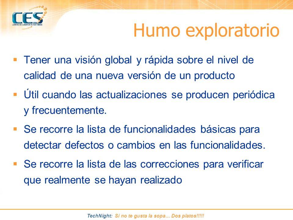 Humo exploratorio Tener una visión global y rápida sobre el nivel de calidad de una nueva versión de un producto.