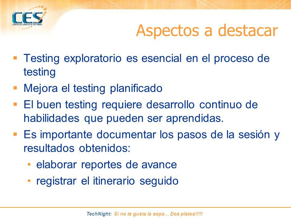 Aspectos a destacar Testing exploratorio es esencial en el proceso de testing. Mejora el testing planificado.