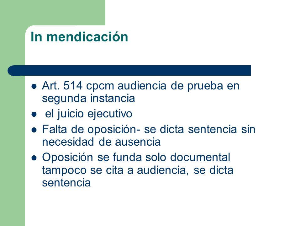 In mendicación Art. 514 cpcm audiencia de prueba en segunda instancia