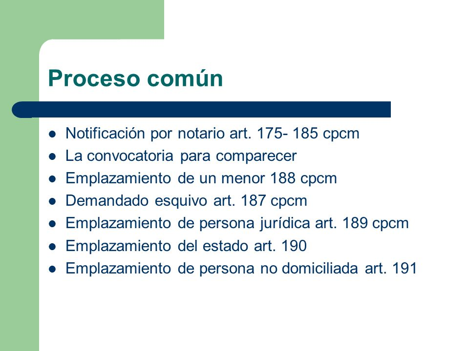 Proceso común Notificación por notario art. 175- 185 cpcm