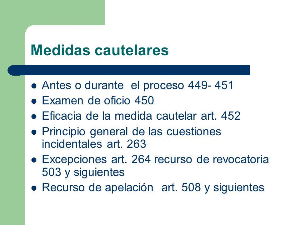 Medidas cautelares Antes o durante el proceso 449- 451