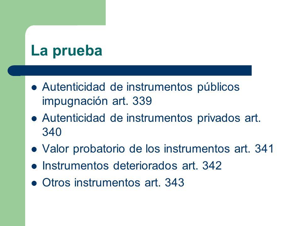 La prueba Autenticidad de instrumentos públicos impugnación art. 339