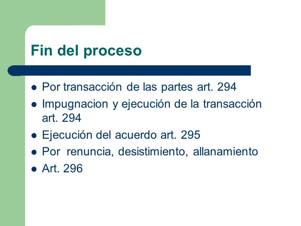 Fin del proceso Por transacción de las partes art. 294