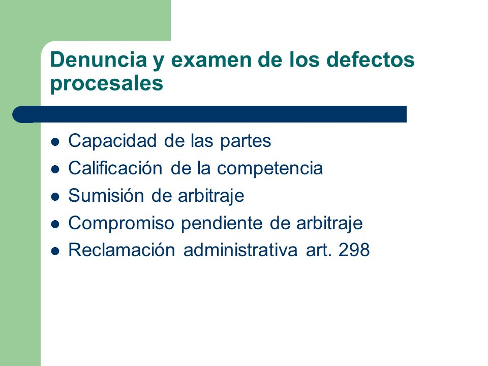 Denuncia y examen de los defectos procesales