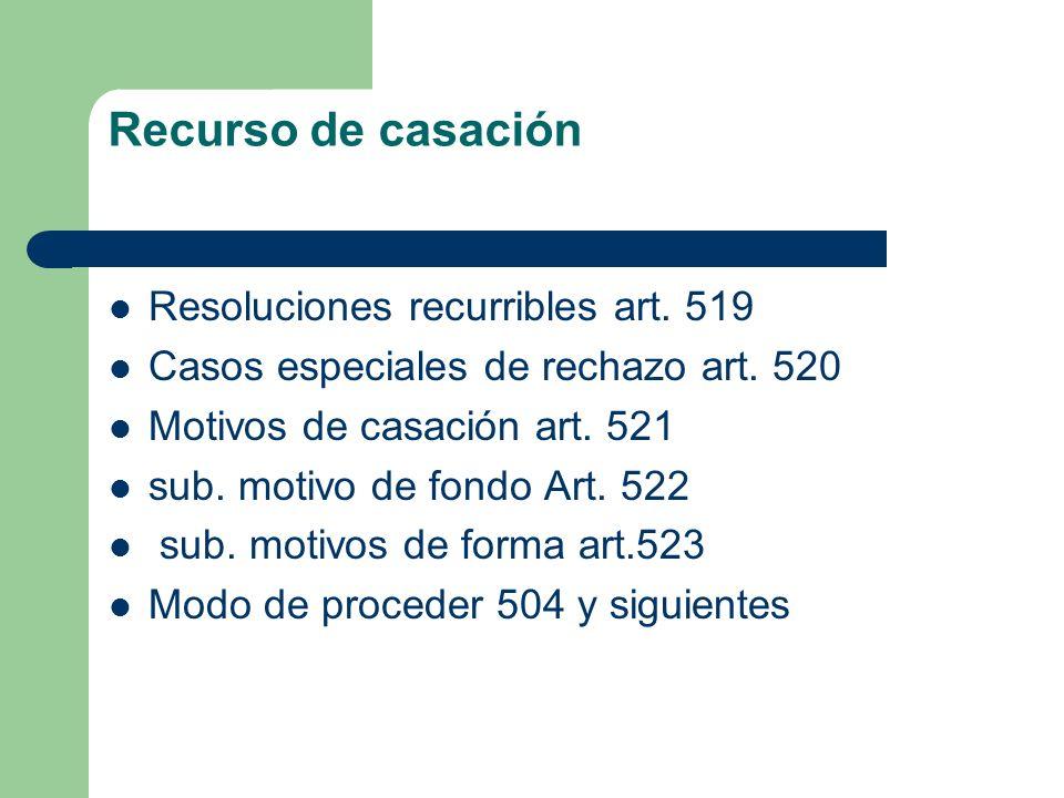 Recurso de casación Resoluciones recurribles art. 519