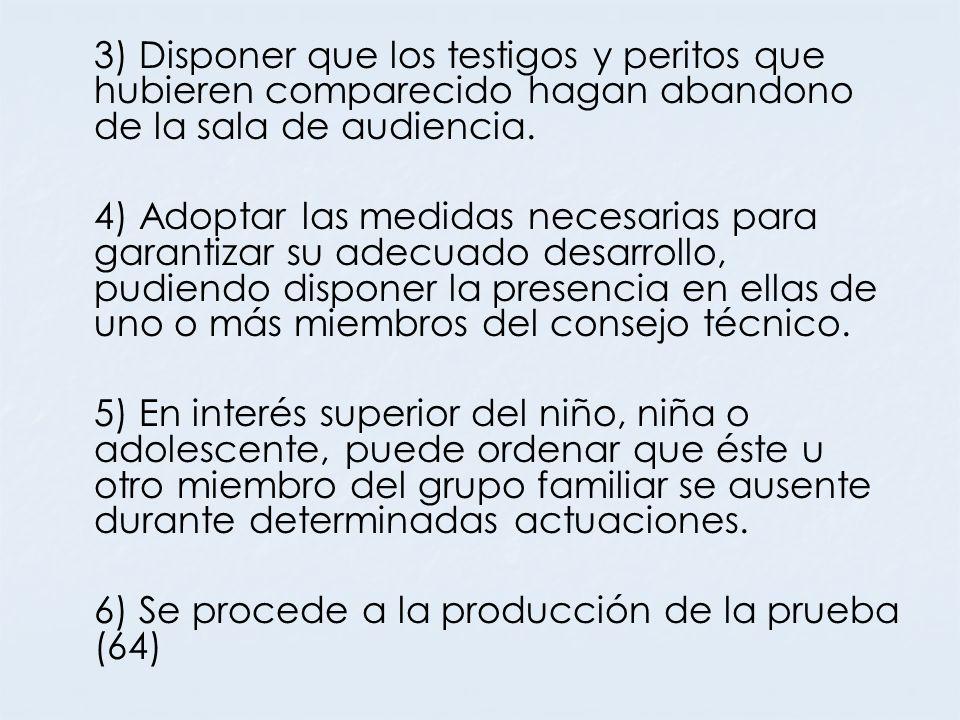 3) Disponer que los testigos y peritos que hubieren comparecido hagan abandono de la sala de audiencia.
