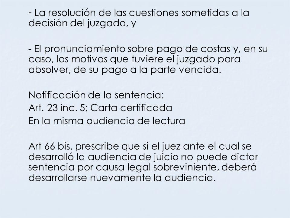 - La resolución de las cuestiones sometidas a la decisión del juzgado, y