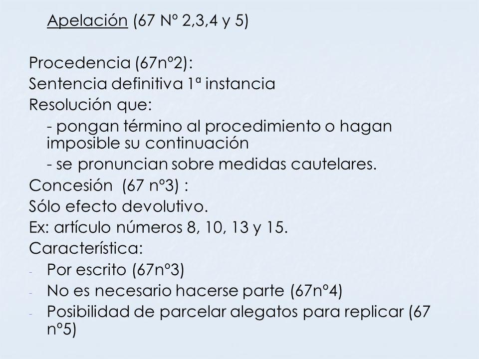 Apelación (67 Nº 2,3,4 y 5) Procedencia (67nº2): Sentencia definitiva 1ª instancia. Resolución que: